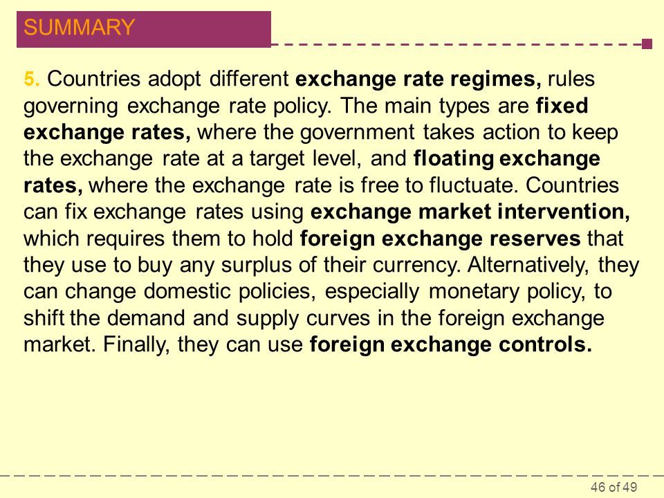 5. Countries adopt different exchange rate regimes, rules governing exchange rate policy.