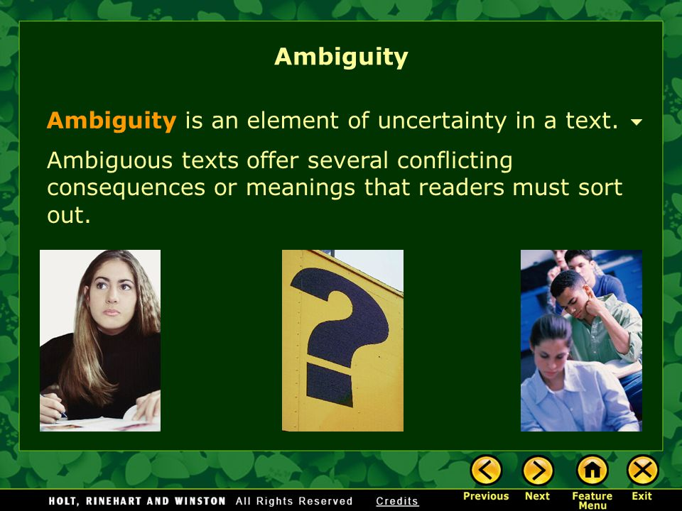 Ambiguity Ambiguity is an element of uncertainty in a text.