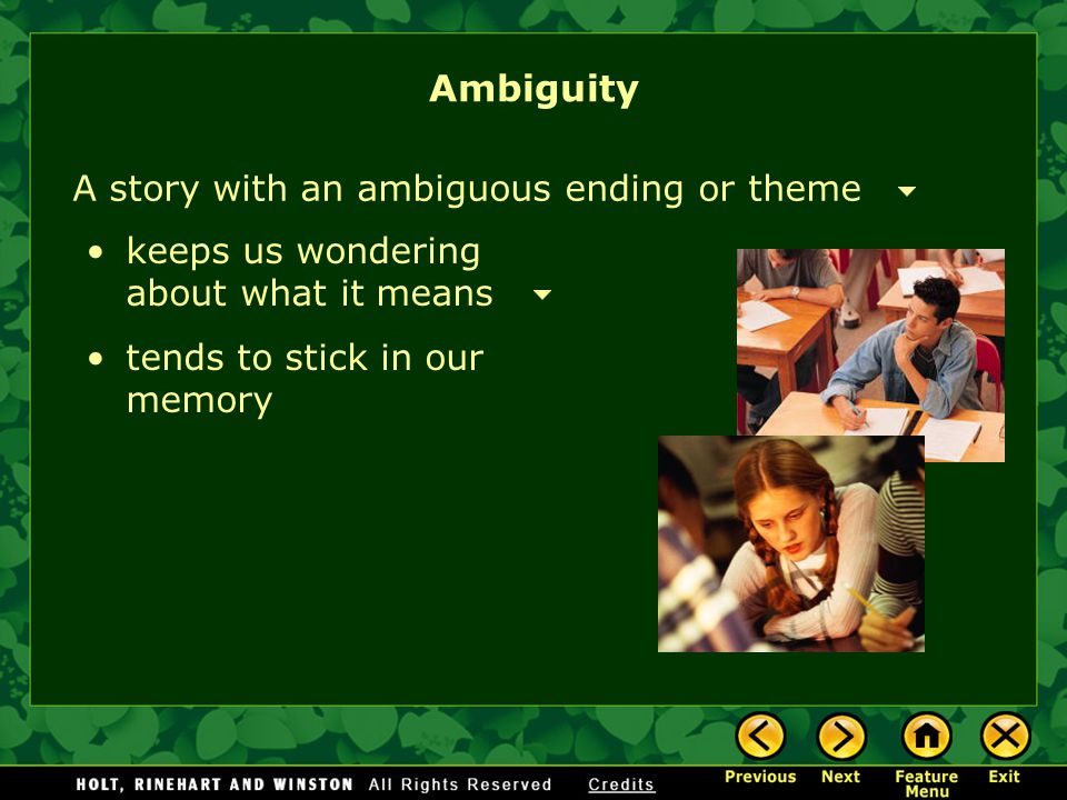 Ambiguity A story with an ambiguous ending or theme