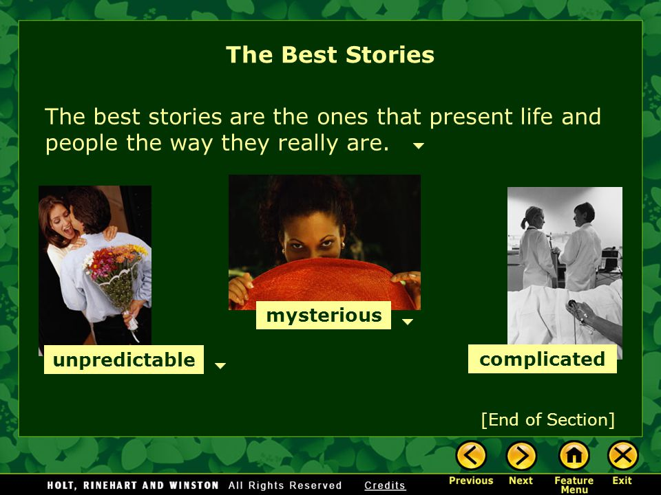 The Best Stories The best stories are the ones that present life and people the way they really are.