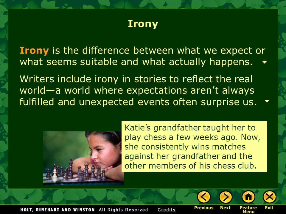 Irony Irony is the difference between what we expect or what seems suitable and what actually happens.