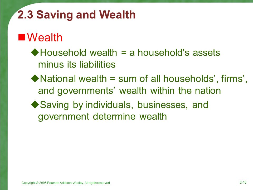 2.3 Saving and Wealth Wealth