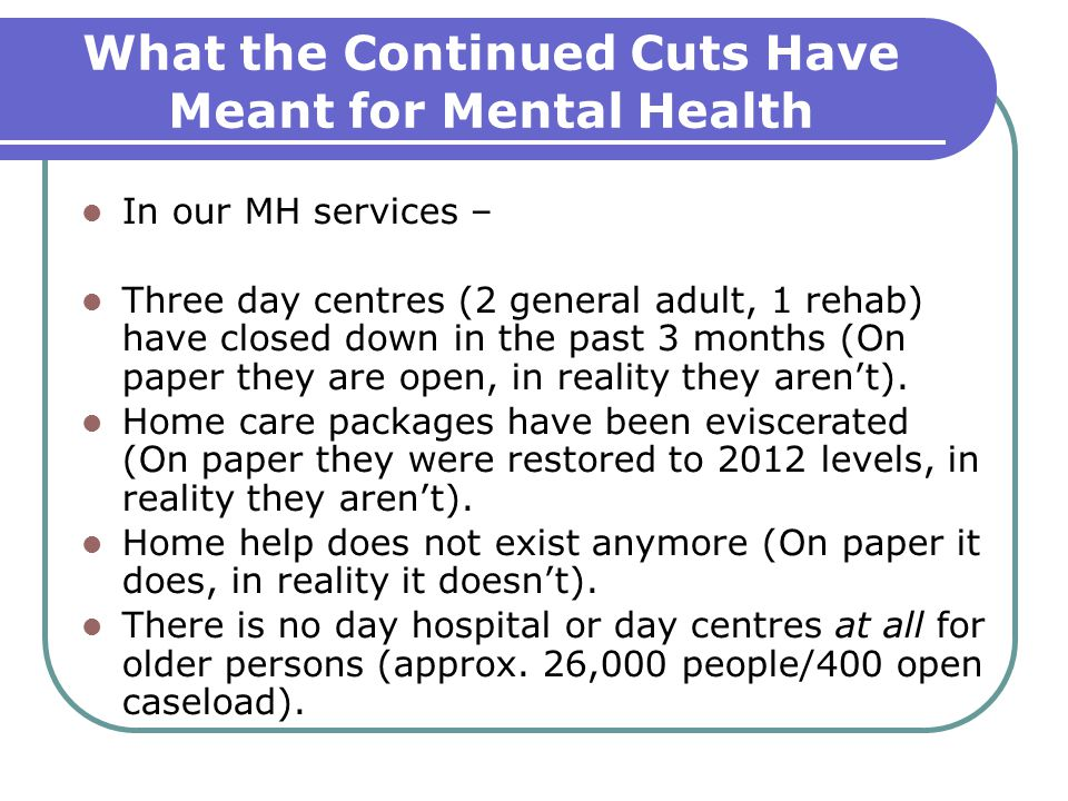 What the Continued Cuts Have Meant for Mental Health