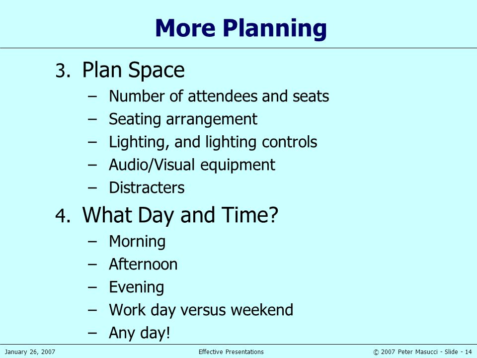 More Planning Plan Space What Day and Time