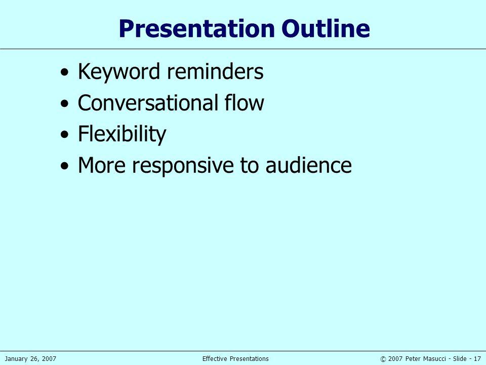 Presentation Outline Keyword reminders Conversational flow Flexibility