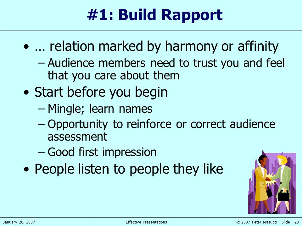 #1: Build Rapport … relation marked by harmony or affinity