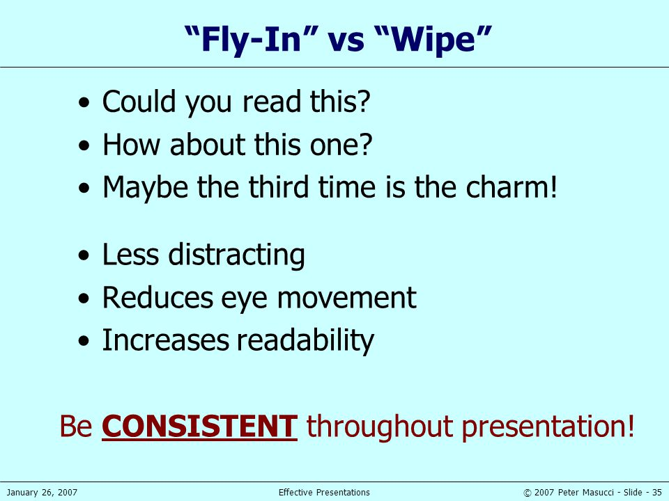 Be CONSISTENT throughout presentation!