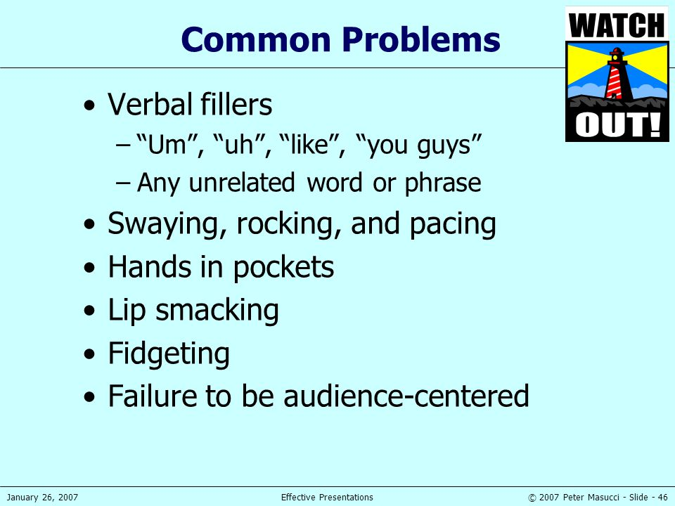 Common Problems Verbal fillers Swaying, rocking, and pacing