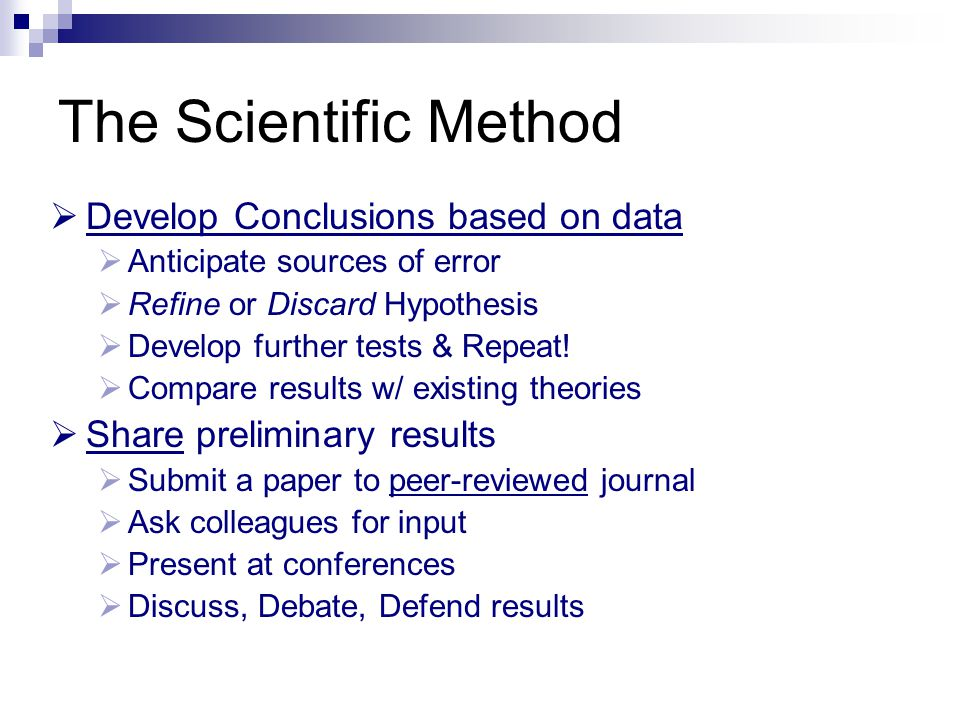 The Scientific Method Develop Conclusions based on data