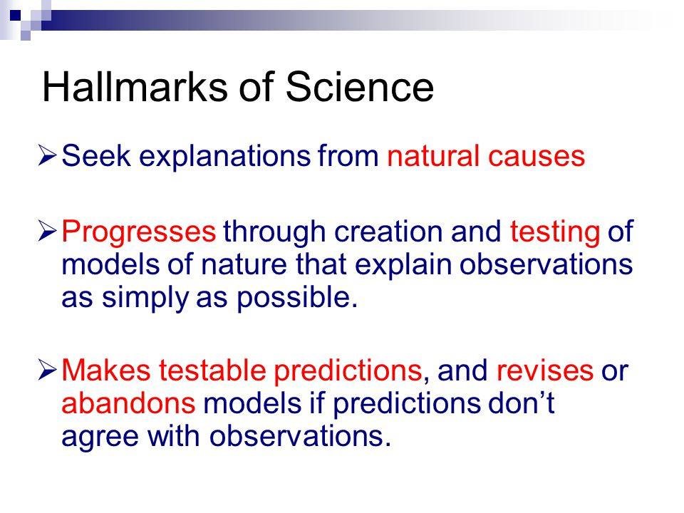 Hallmarks of Science Seek explanations from natural causes