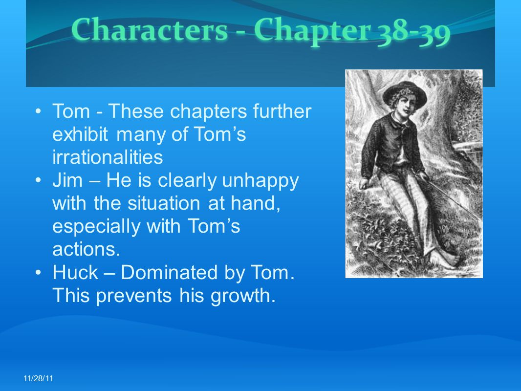 Tom - These chapters further exhibit many of Tom's irrationalities
