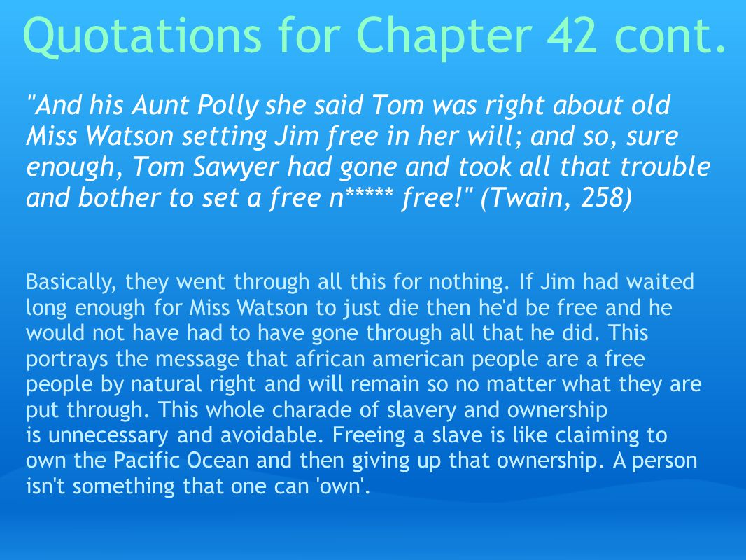 Quotations for Chapter 42 cont.
