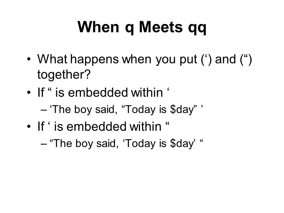 When q Meets qq What happens when you put (') and ( ) together