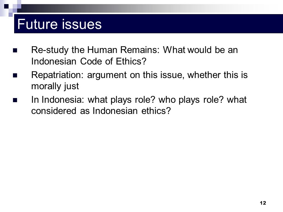 Future issues Re-study the Human Remains: What would be an Indonesian Code of Ethics