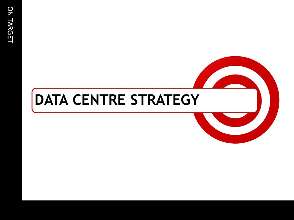 Data Centre strategy