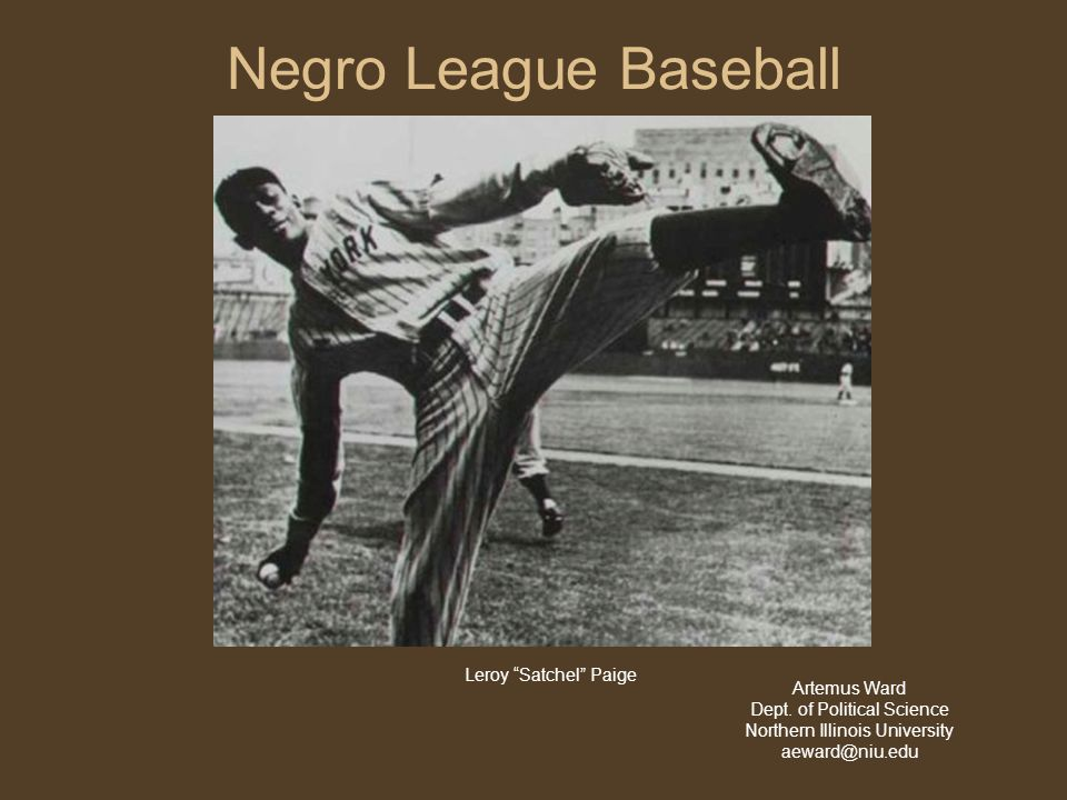 Negro League Baseball Leroy Satchel Paige Artemus Ward