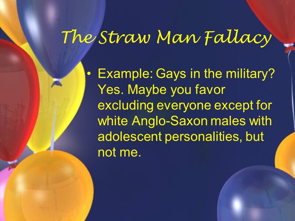 The Straw Man Fallacy