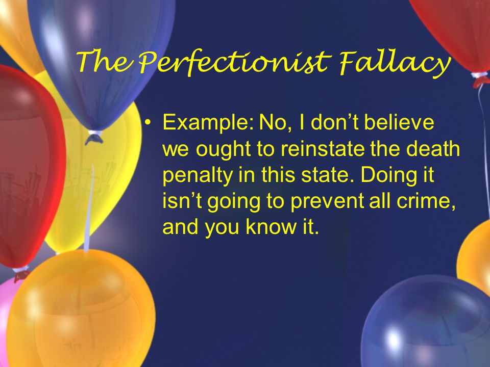 The Perfectionist Fallacy