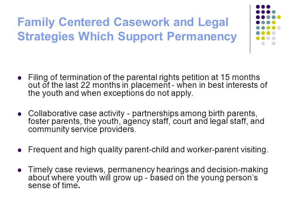 Family Centered Casework and Legal Strategies Which Support Permanency