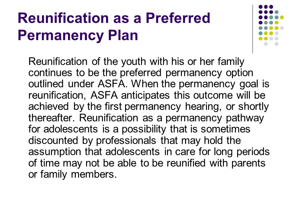 Reunification as a Preferred Permanency Plan