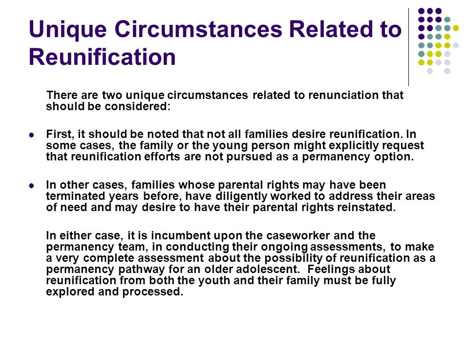 Unique Circumstances Related to Reunification