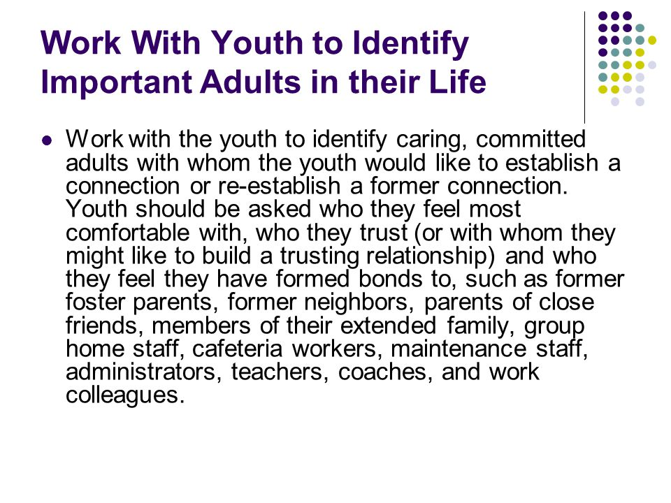 Work With Youth to Identify Important Adults in their Life