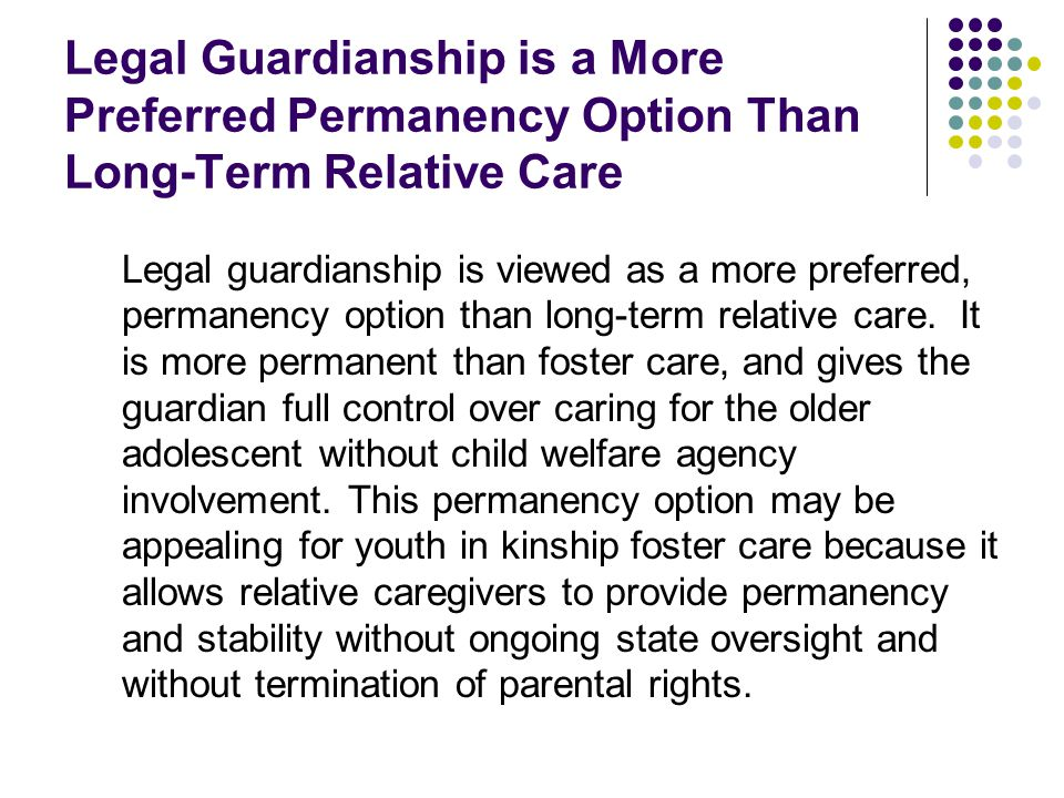 Legal Guardianship is a More Preferred Permanency Option Than Long-Term Relative Care