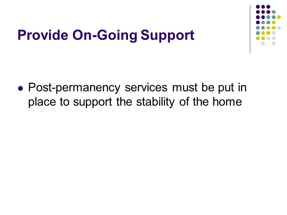 Provide On-Going Support