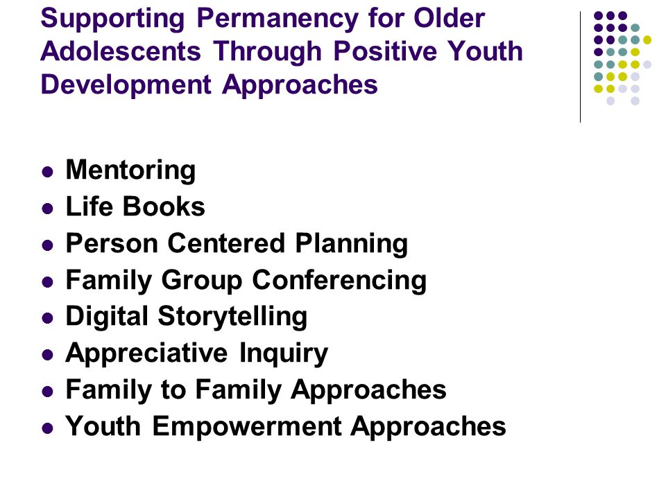 Supporting Permanency for Older Adolescents Through Positive Youth Development Approaches