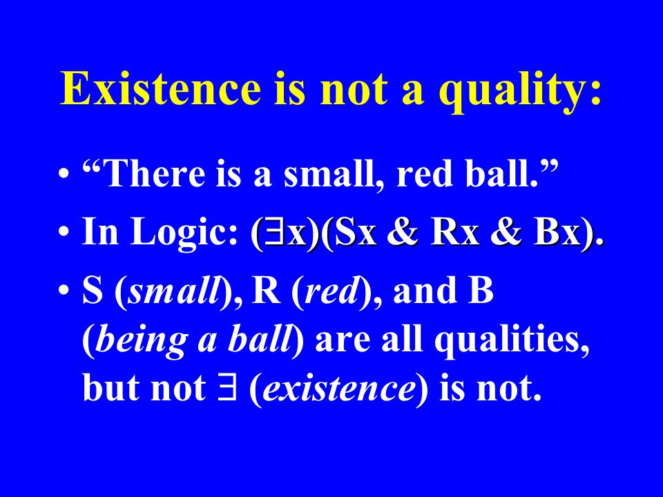 Existence is not a quality: