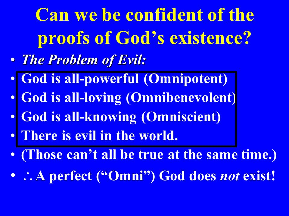 Can we be confident of the proofs of God's existence