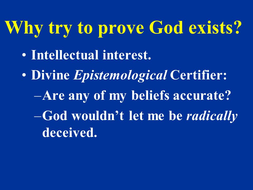 Why try to prove God exists