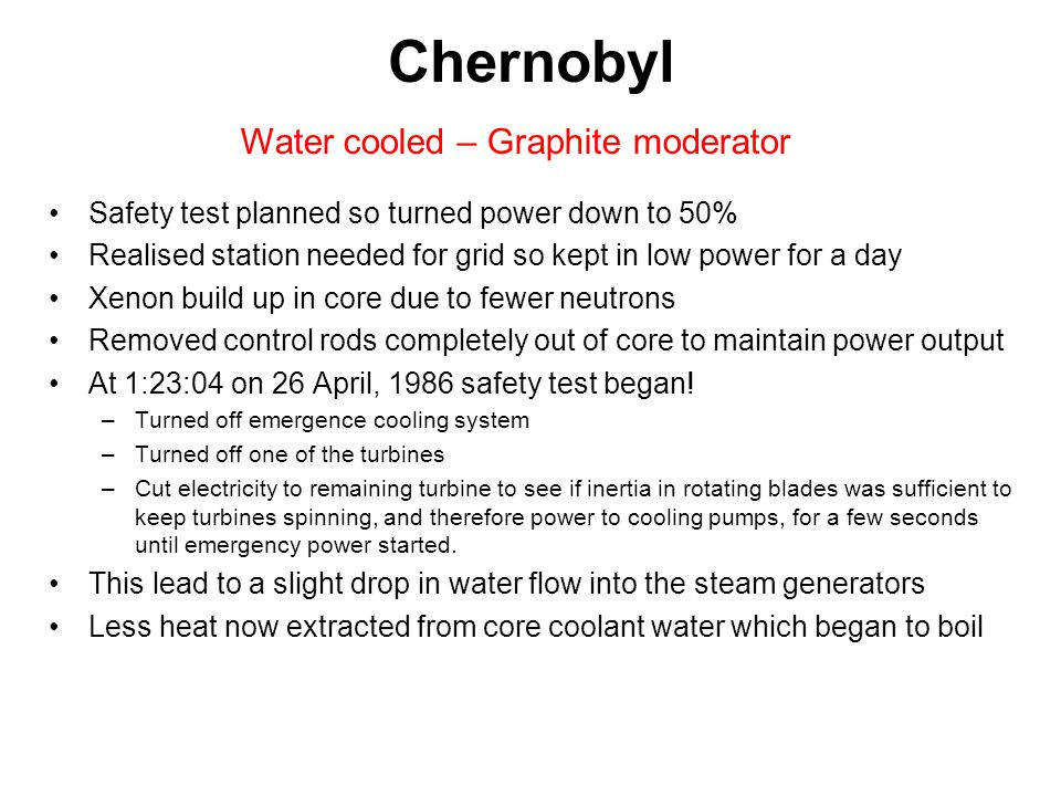Chernobyl Water cooled – Graphite moderator