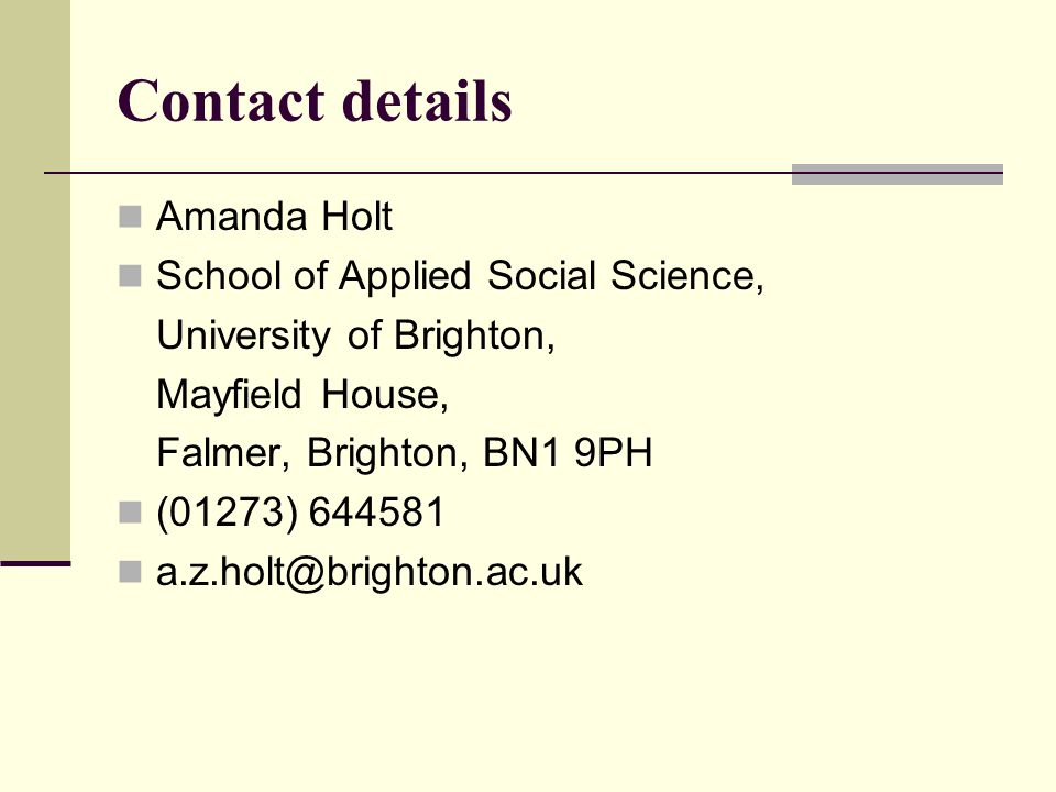 Contact details Amanda Holt School of Applied Social Science,