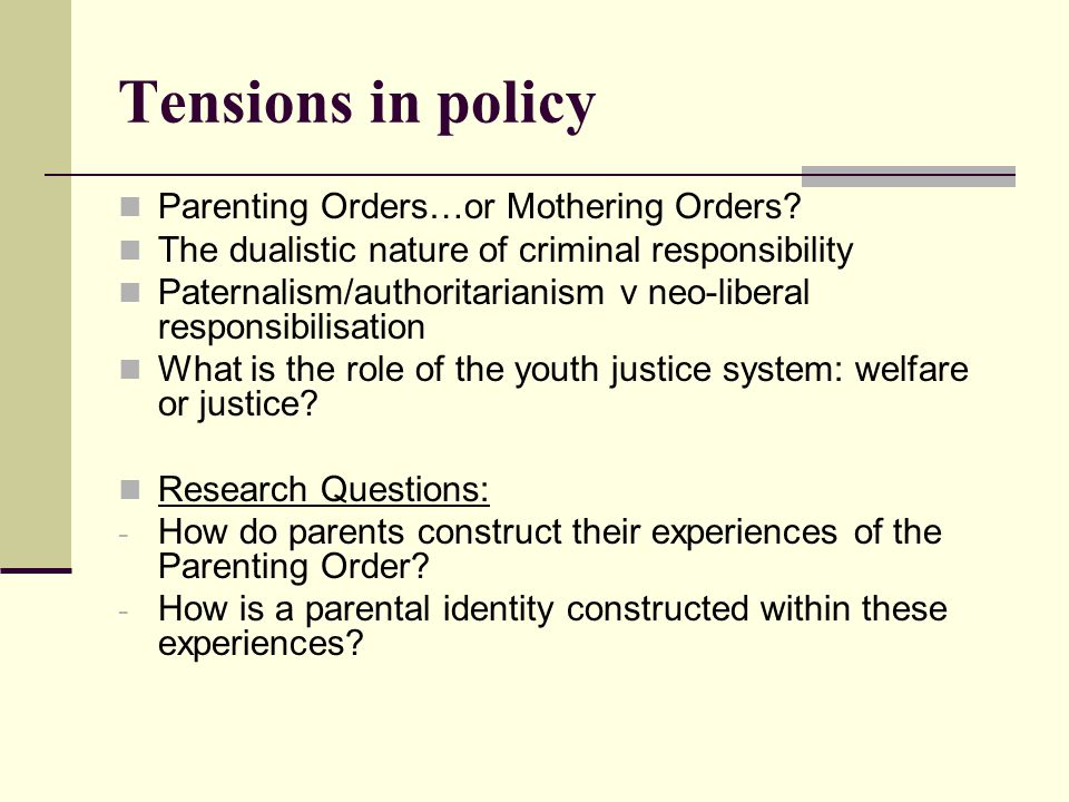 Tensions in policy Parenting Orders…or Mothering Orders