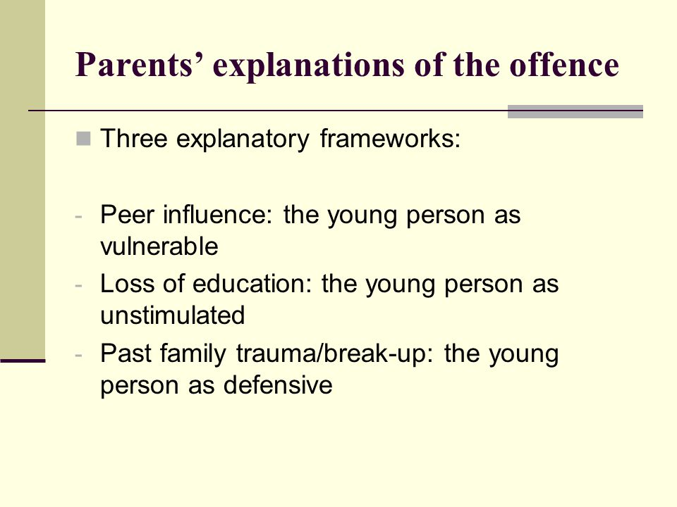 Parents' explanations of the offence