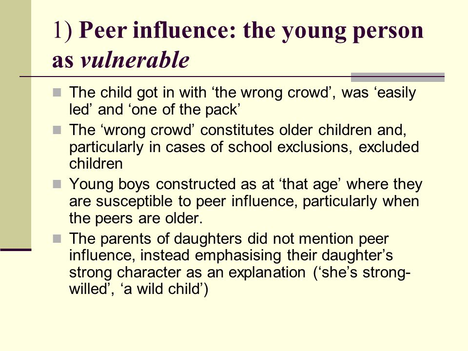 1) Peer influence: the young person as vulnerable