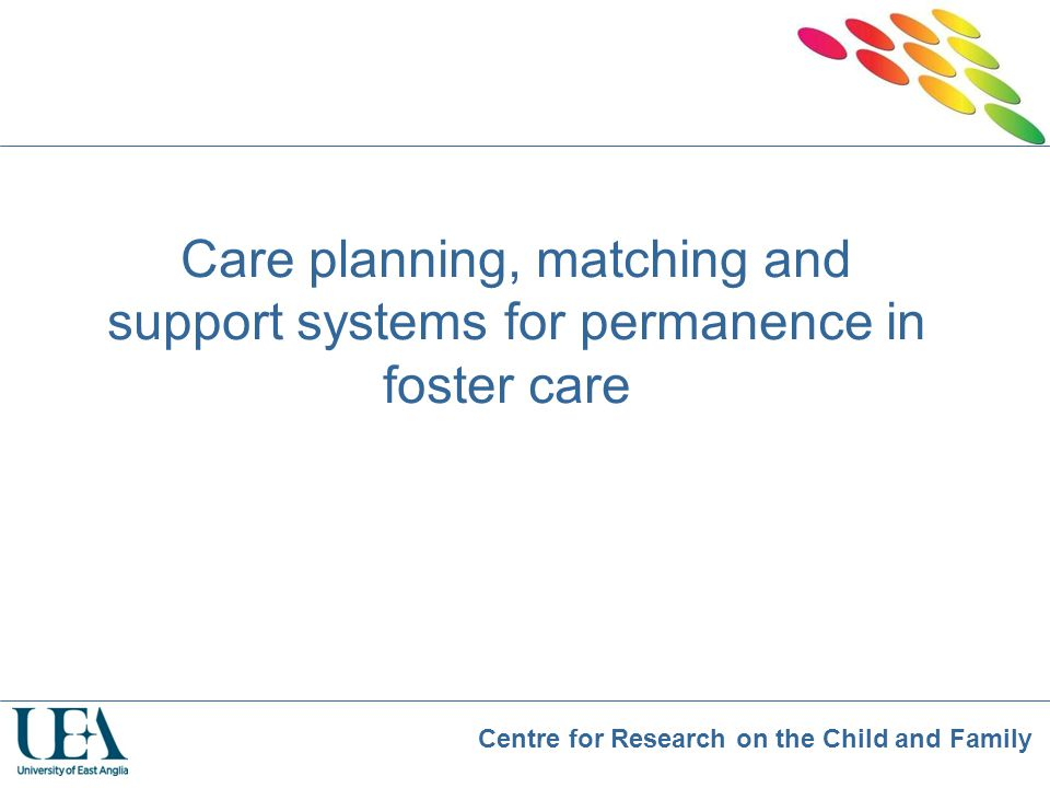 Care planning, matching and support systems for permanence in foster care