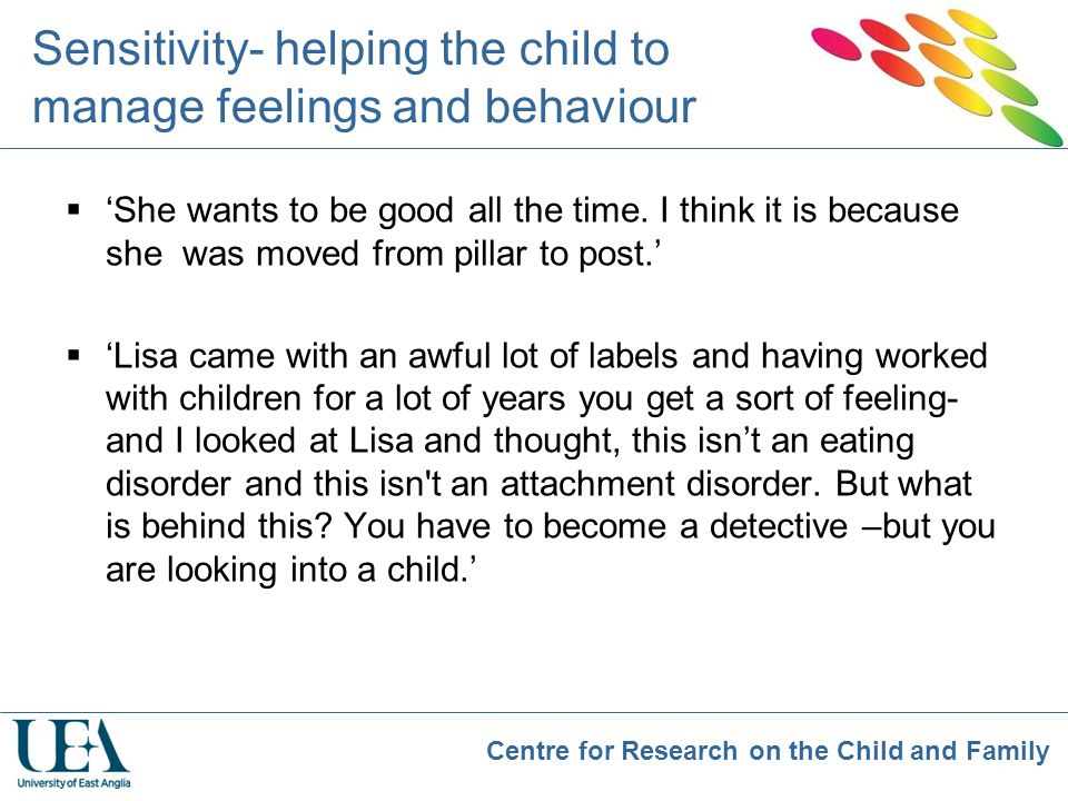 Sensitivity- helping the child to manage feelings and behaviour