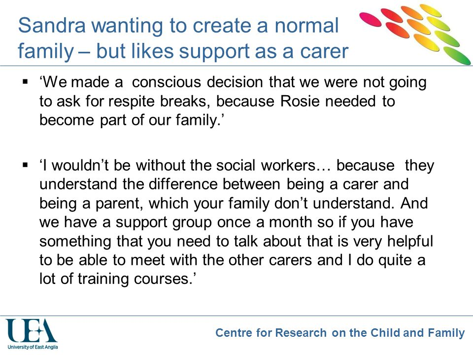 Sandra wanting to create a normal family – but likes support as a carer