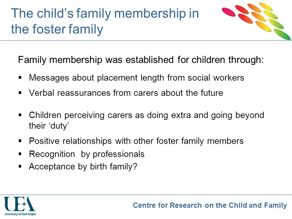 The child's family membership in the foster family