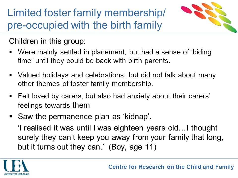 Limited foster family membership/ pre-occupied with the birth family