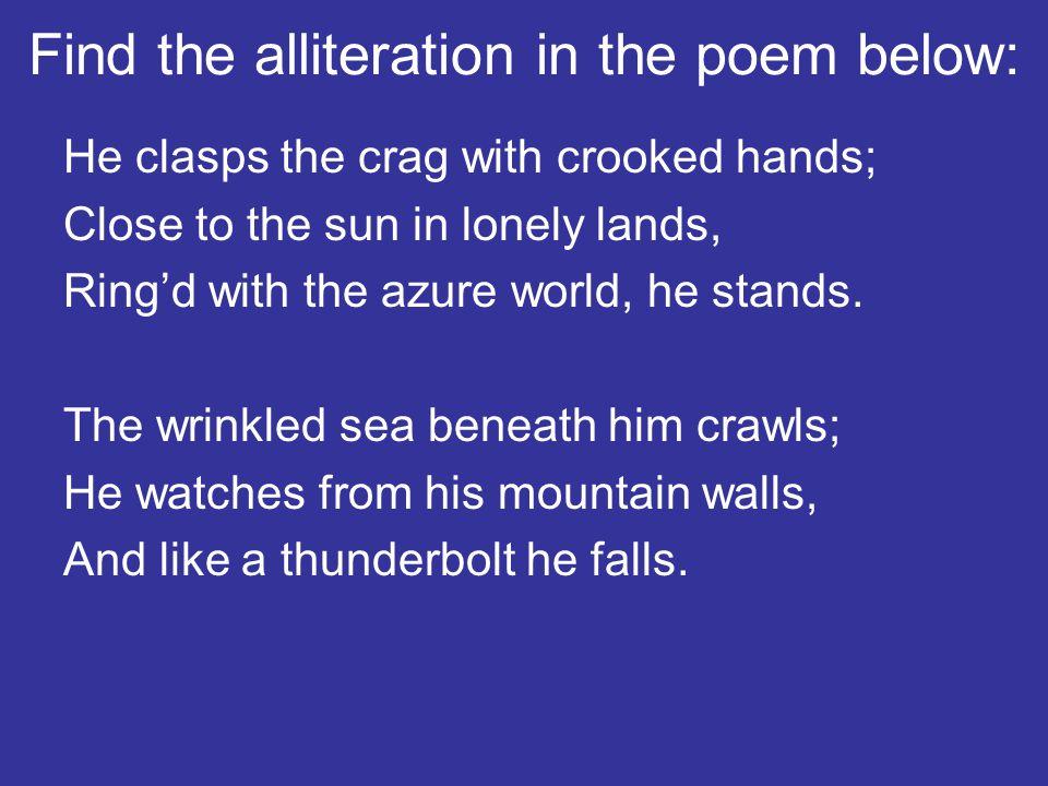Find the alliteration in the poem below: