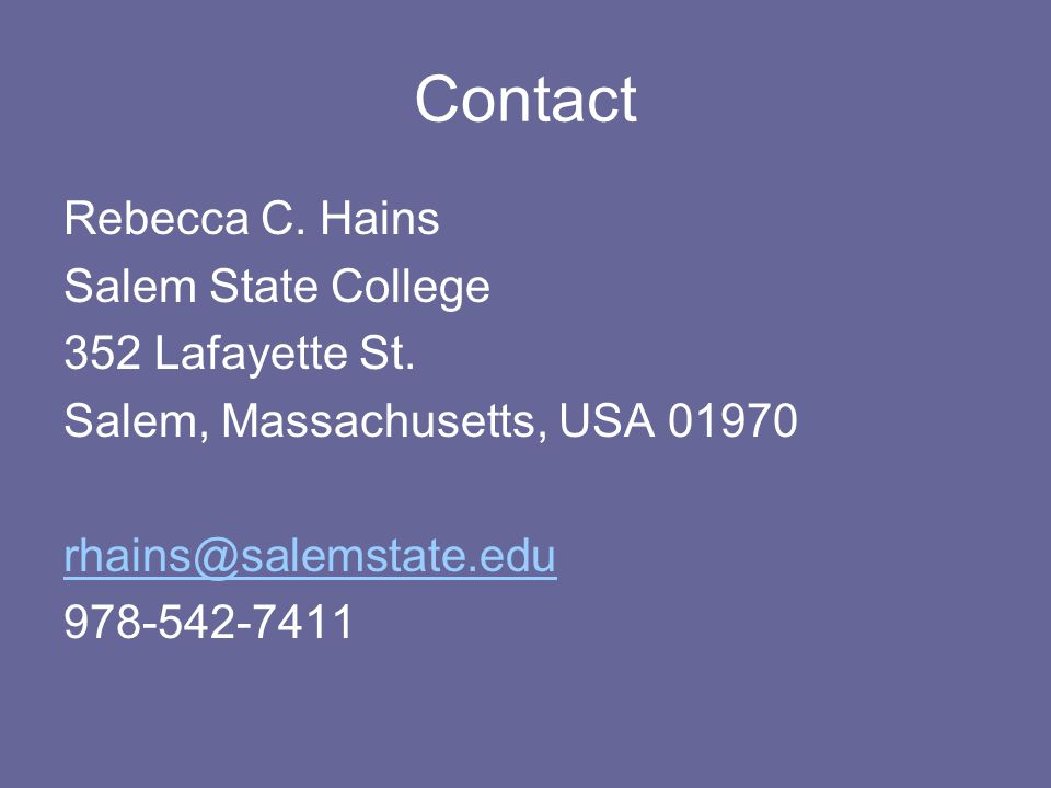 Contact Rebecca C. Hains Salem State College 352 Lafayette St.