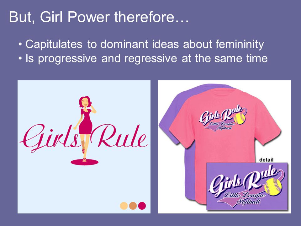 But, Girl Power therefore…