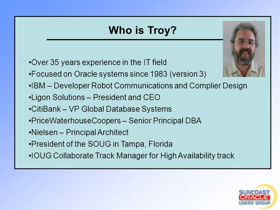 Who is Troy Over 35 years experience in the IT field