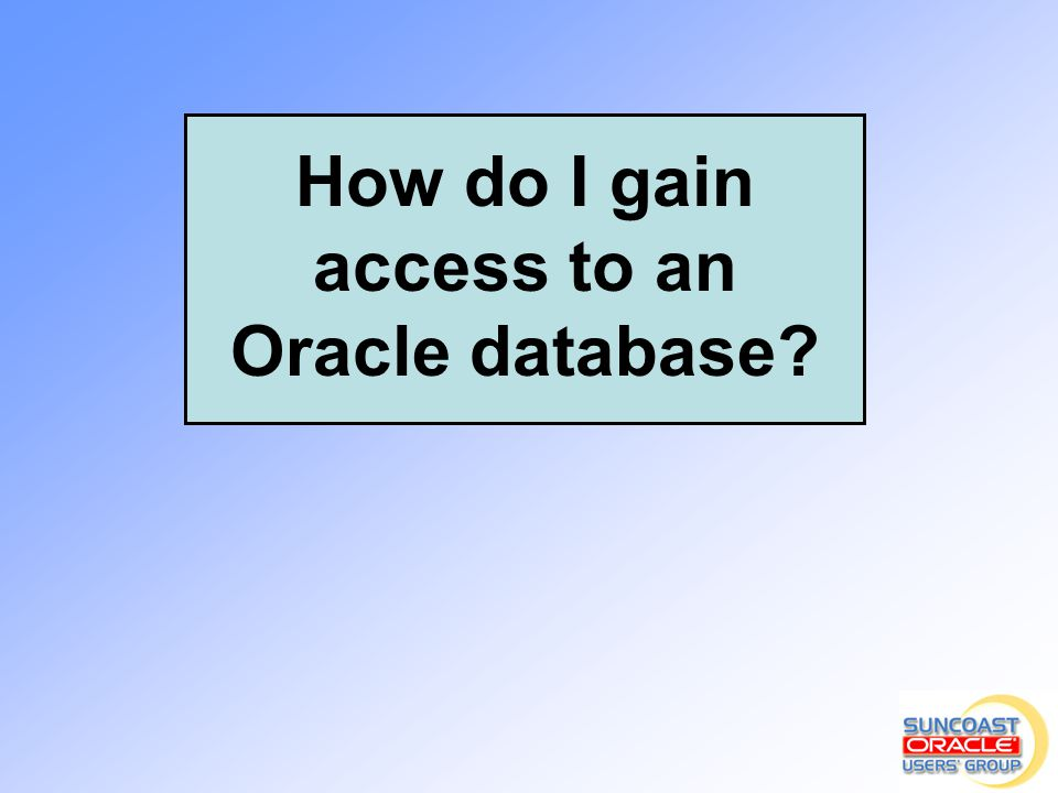 How do I gain access to an Oracle database