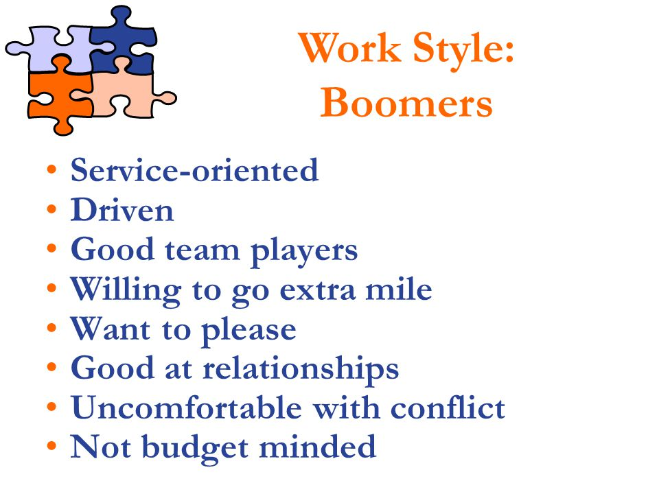 Work Style: Boomers Service-oriented Driven Good team players