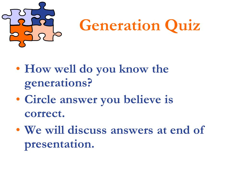 Generation Quiz How well do you know the generations