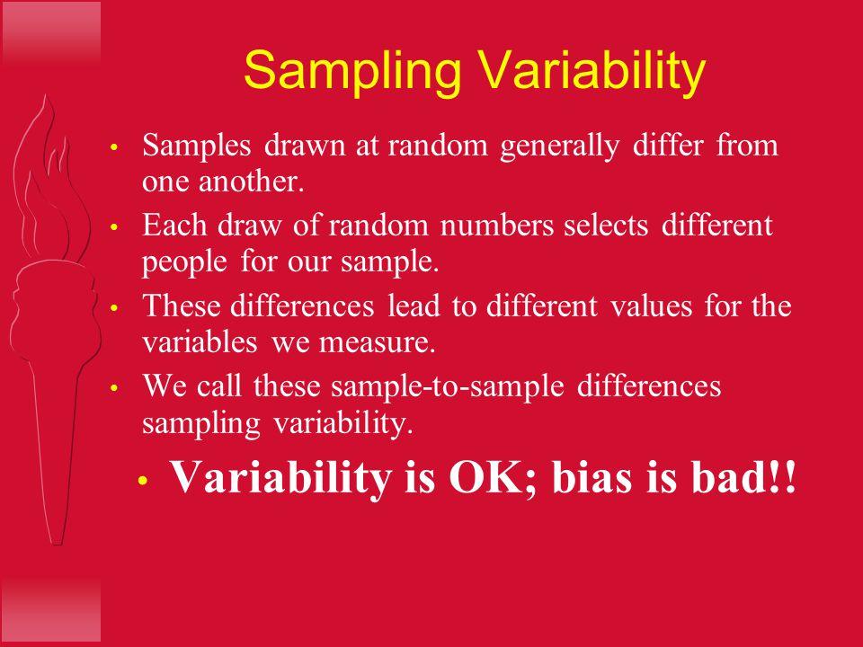 Variability is OK; bias is bad!!